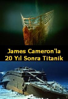 James Cameron'la 20 Yıl Sonra Titanik