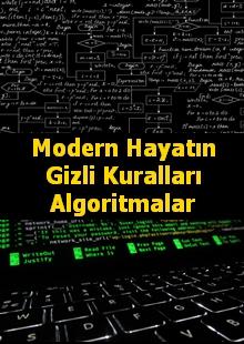 Modern Hayatın Gizli Kuralları: Algoritmalar