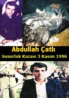 Abdullah Çatlı – Susurluk Kazası 3 Kasım 1996