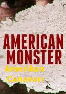 Amerikan Canavarı | Gerçek Bir Cinayet Hikayesi |