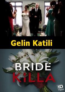 Gelin Katili | Gelin Cinayetleri | Bride Killa |