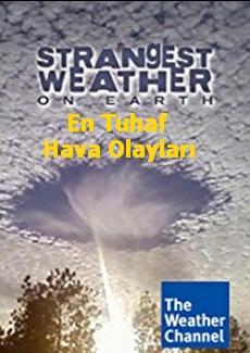 Yeryüzünündeki En tuhaf Hava Olayları