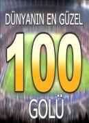 Dünyanın En Güzel 100 Golü