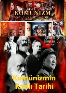 Komünizmin Kanlı Tarihi