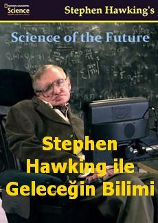 Stephen Hawking ile Geleceğin Bilimi